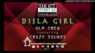 Disla Girl HLP CREW Feat. CRAZY SOUNDS 2016.mp3