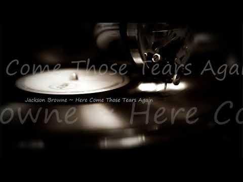Jackson Browne ~ Here Come Those Tears Again mp3
