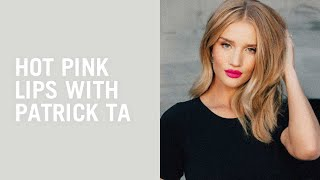 Patrick Ta gives Rosie Huntington-Whiteley a pink lip
