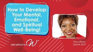 How to Develop Your Mental, Emotional, and Spiritual Well Being!
