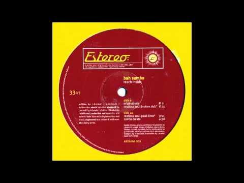 Bah Samba (Reach Inside  Restless Soul Peaktime Mix)