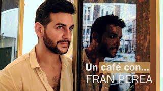 UN CAFÉ CON - Fran Perea | #ActoresActricesRevista