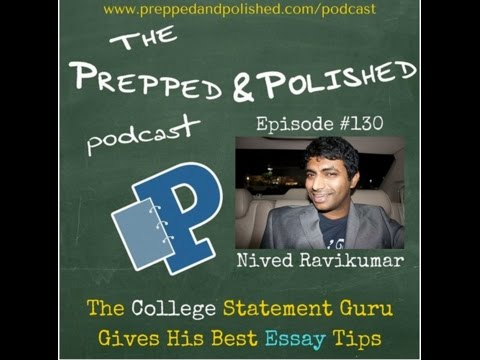 P&P Episode 130  Nived Ravikumar  The College Statement Guru Gives His Best Essay Tips