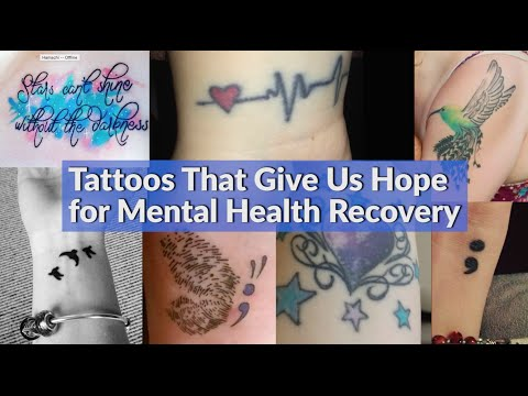 Tattoos That Give Us Hope for Mental Health Recovery