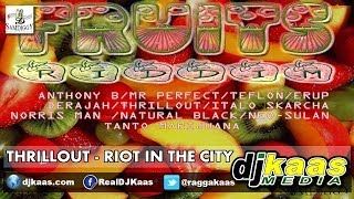 Thrillout - Riot In The City (April 2014) Fruits Riddim - Sam Diggy Music | Reggae