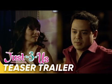 [UNCUT] Teaser Trailer | 'Just The 3 Of Us' | John Lloyd Cruz, Jennylyn Mercado | Star Cinema