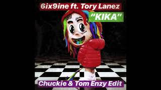 6ix9ine ft. Tory Lanez - KIKA (Chuckie x Tom Enzy Edit)