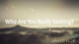 "Grace Community Church ""Who Are You Really Seeking"""