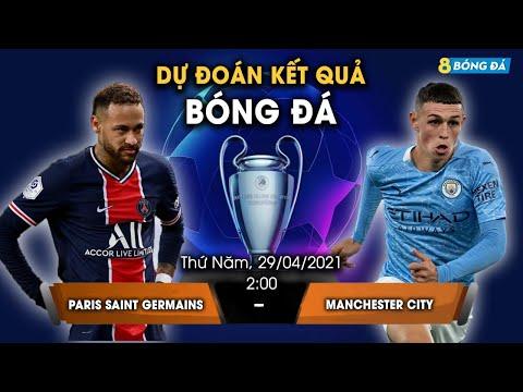 SOI KÈO, NHẬN ĐỊNH BÓNG ĐÁ HÔM NAY PSG VS MAN CITY 2h, 29/4/2021 - CHAMPION LEAGUE