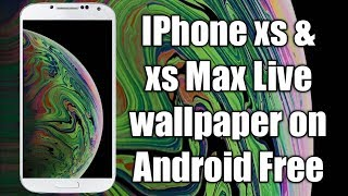 Iphone Xs & Xs Max Live Wallpaper On Android Smartphone