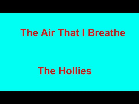 The Air That I Breathe -  The Hollies - with lyrics