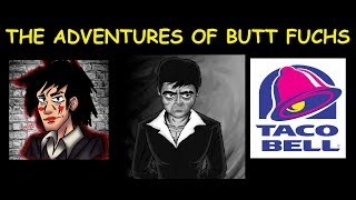 Heavy Metal Gamer Presents: Taco Bell Adventures Of Butt Fuchs