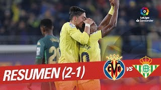 Resumen de Villarreal CF vs Real Betis (2-1)