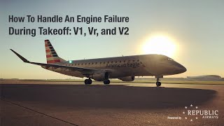 How To Handle An Engine Failure During Takeoff: V1, Vr, and V2