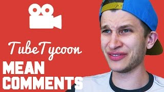 MY FIRST MEAN COMMENT!! | Tube Tycoon #2