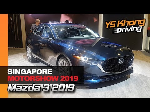 Singapore Motorshow 2019: Mazda 3 2019 Previewed | YS Khong Driving