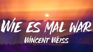 Wincent Weiss - Wie es mal war (Lyrics)