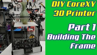 DIY CoreXY 3D Printer | LayerFused X301 Part 1 - Frame