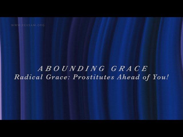 Radical Grace: Prostitutes Ahead of You!   Sam P. Chelladurai   Sunday Service   AFT Church