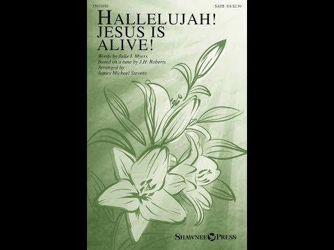 HALLELUJAH! JESUS IS ALIVE - Julie I. Myers/arr. James Michael Stevens