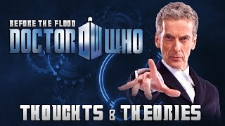 Tardis Talk: Before The Flood Thoughts & Theories