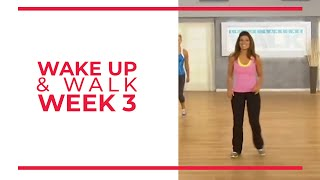 WAKE UP & Walk! Week 3 | Walk At Home YouTube Workout Series