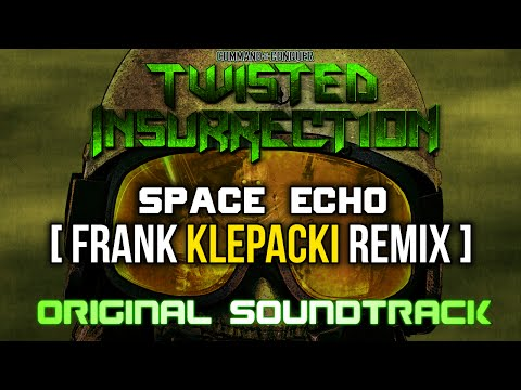 Twisted Insurrection OST - Space Echo [Frank Klepacki Remix]