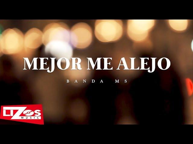 Banda Ms Mejor Me Alejo Letra Youtube