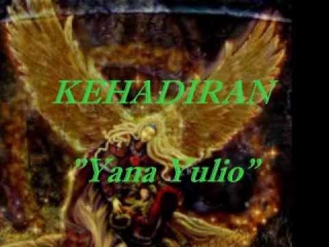 KEHADIRAN ~ Yana Yulio