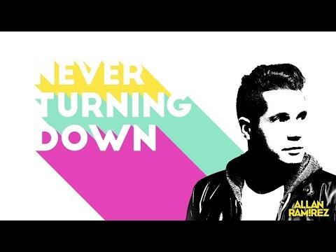 Allan Ramirez - Never Turning Down (Lyric Video)