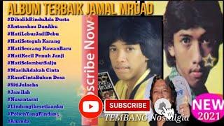 FULL ALBUM Terbaik || JAMAL MIRDAD || Dibalik Rindu Ada Dusta || TEMBANG Nostalgia KENANGAN 80AN