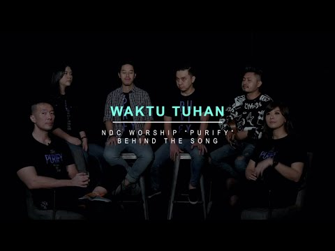NDC Worship - Waktu Tuhan (Official Behind The Song - Purify Album)