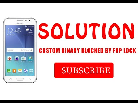 How to fix Custom Binary Blocked by FRP Lock on Samsung Phones