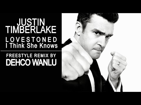 Justin Timberlake  LoveStoned  I Think She Knows   Freestyle Remix   Dehco Wanlu