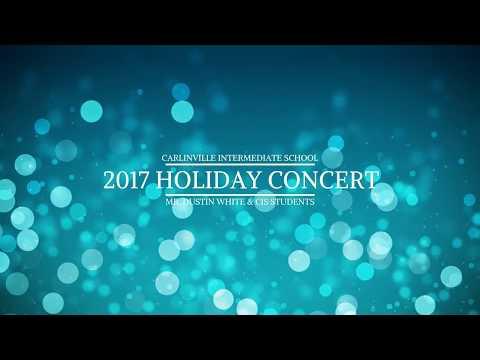 Carlinville Intermediate School 2017 Holiday Concert