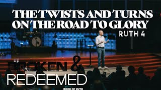 The Twists and Turns On The Road To Glory - Broken and Redeemed Series - Pastor Brad Kirby