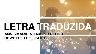 Anne-Marie James Arthur Rewrite The Stars Letra Traduzida.mp3