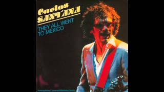 Carlos Santana Featuring Booker T. Jones And Willie Nelson  They All Went To Mexico