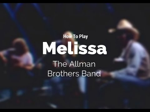 How to play Melissa by The Allman Brothers Band - Guitar Couch ...