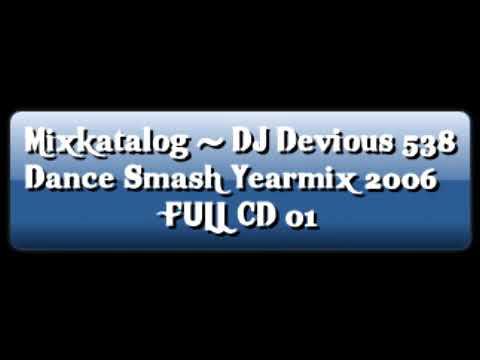 Mixkatalog - DJ Devious 538 Dance Smash Yearmix 2006 FULL CD 01