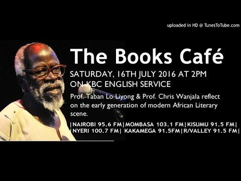 THE BOOKS CAFÉ - PROF. CHRIS WANJALA & PROF. TABAN LIYONG