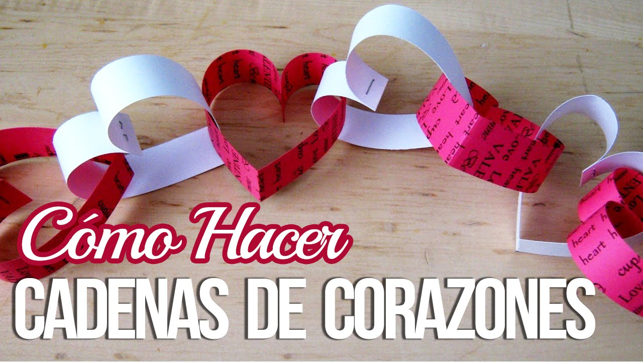 Cadenas De Corazones 14 De Febrero Manualidades San Valentin