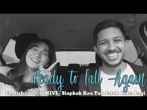 Ready To Fall Again, English Cover Of HIVI - Siapkah Kau Tuk Jatuh Cinta Lagi