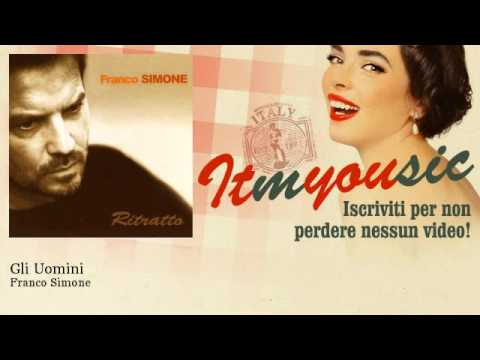 Franco Simone – Gli Uomini – ITmYOUsic