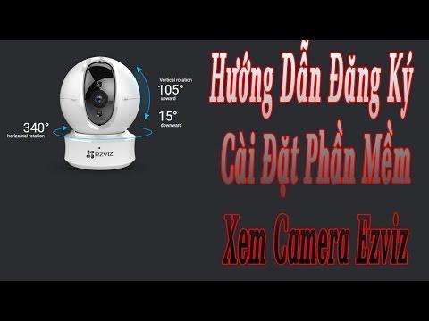 HD Đăng Ký Và Cài Đặt Phần Mềm Xem Camera Ezviz