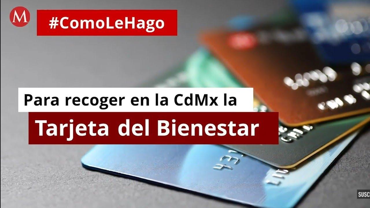 Tarjeta Del Bienestar Dónde Y Cómo Recogerla En Cdmx