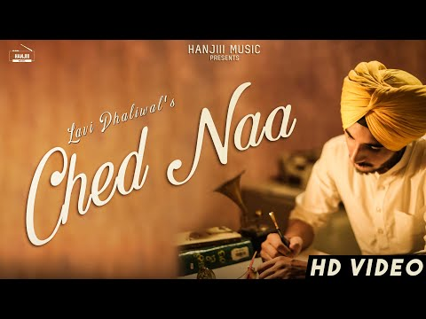 Ched Naa (Official Video) Lavi Dhaliwal | New Song 2018 | Hanjiii Music