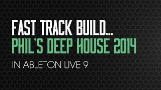 Fast Track Build Playthrough - Phil's Deep House 2014