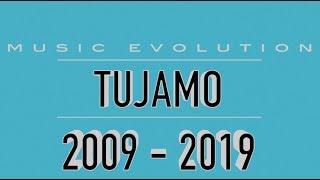 TUJAMO: MUSIC EVOLUTION (2009 - 2019)