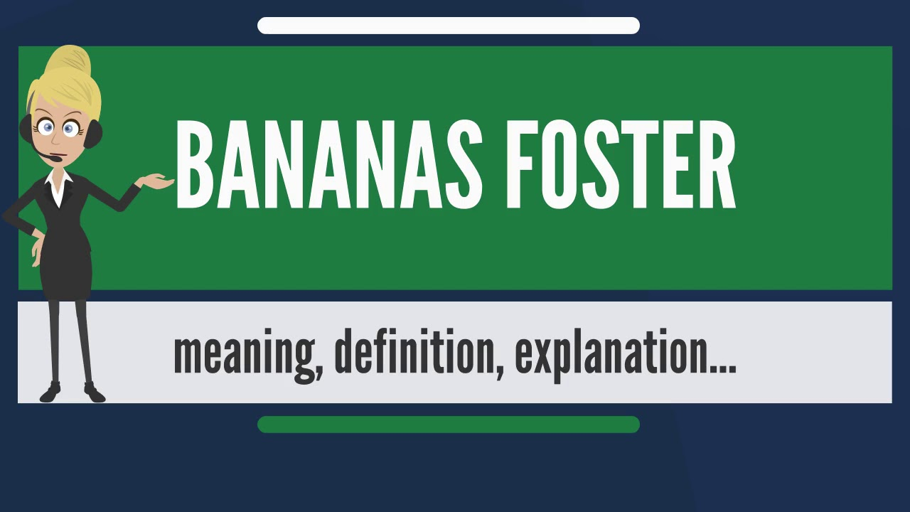 Nice What Does BANANAS FOSTER Mean? BANANAS FOSTER Meaning U0026 Explanation